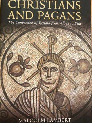 Christians and Pagans - The Conversion of Britain from Alban to Bede